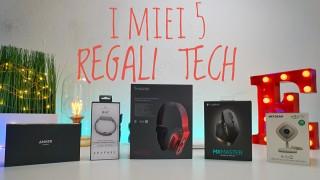 I miei 5 Regali Tech edizione 2016