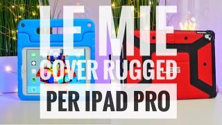 Recensione 3 cover rugged per iPad Pro
